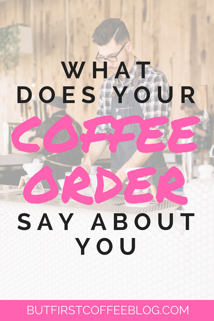 what does your coffee order say about you