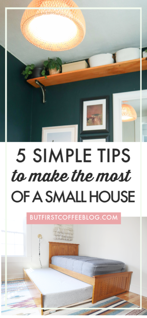 Tips for Making the Most of Your Space in a Small House